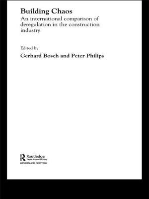 Building Chaos: An International Comparison of Deregulation in the Construction Industry (Routledge Studies in Business Organizations and Networks #22) Cover Image