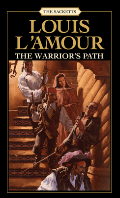 The Warrior's Path: The Sacketts: A Novel Cover Image