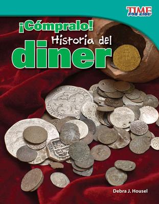 ¡cómpralo! Historia del Dinero (Buy It! History of Money) (Spanish Version) Cover Image