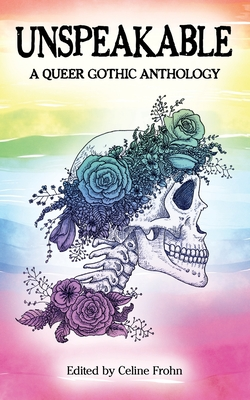 Unspeakable: A Queer Gothic Anthology Cover Image