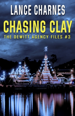Chasing Clay (DeWitt Agency Files #3) Cover Image