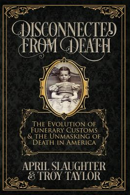 Disconnected from Death: The Evolution of Funerary Customs and the Unmasking of Death in America Cover Image