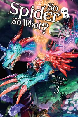 So I'm a Spider, So What?, Vol. 3 (light novel) (So I'm a Spider, So What? (light novel) #3) Cover Image