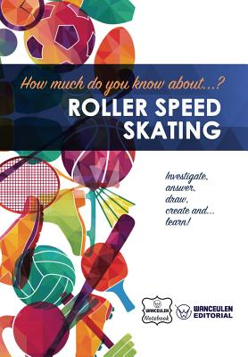 How much do you know about... Roller Speed Skating Cover Image