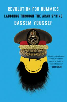 Revolution for Dummies: Laughing through the Arab Spring Cover Image