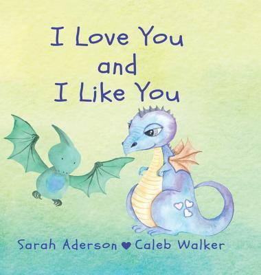 I Love You and I Like You Cover Image