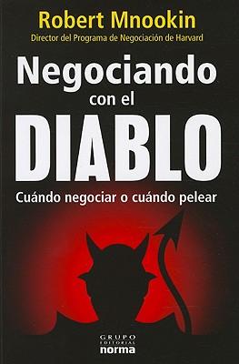 Negociando Con el Diablo: Cuando Negociar O Cuando Pelear = Bargaining with the Devil Cover Image