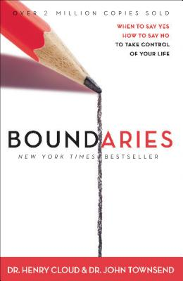 Boundaries: When to Say Yes, When to Say No, to Take Control of Your Life Cover Image
