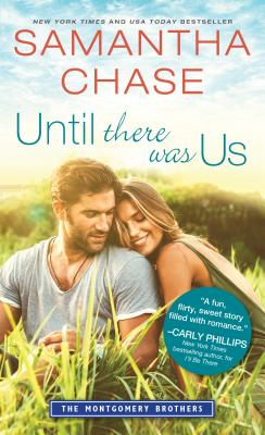 Until There Was Us (Montgomery Brothers #7) Cover Image