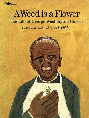 A Weed Is a Flower: The Life of George Washington Carver Cover Image