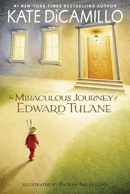 The Miraculous Journey of Edward Tulane Kate DiCamillo, Bagram Ibatoulline (Illus.), Candlewick, $6.99,