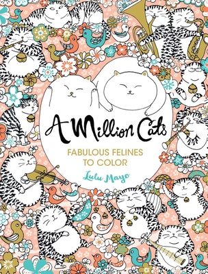 A Million Cats, 1: Fabulous Felines to Color Cover Image