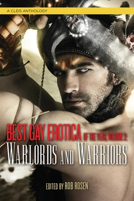 Best Gay Erotica of the Year, Volume 2: Warlords & Warriors Cover Image