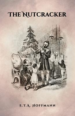 The Nutcracker: The Original 1853 Edition With Illustrations Cover Image