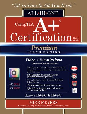 Comptia A+ Certification All-In-One Exam Guide, Premium Ninth Edition (Exams 220-901 & 220-902) with Online Performance-Based Simulations and Video Tr Cover Image