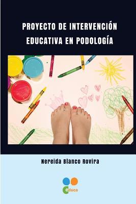 Proyecto de intervencion educativa en Podologia Cover Image