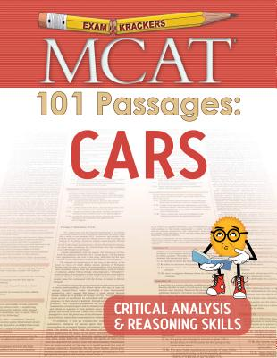 Examkrackers MCAT 101 Passages: Cars: Critical Analysis & Reasoning Skills (1st Edition) Cover Image