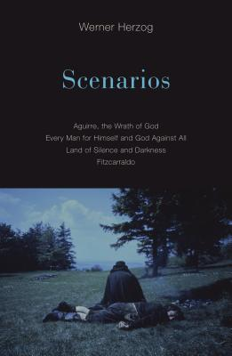 Scenarios: Aguirre, the Wrath of God; Every Man for Himself and God Against All; Land of Silence and Darkness; Fitzcarraldo Cover Image
