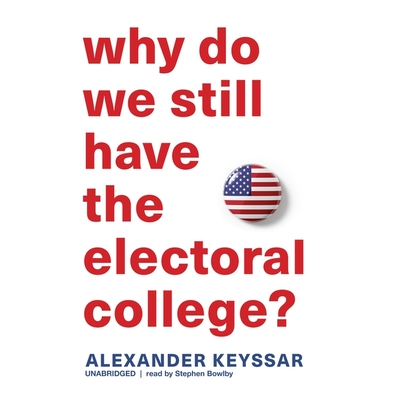 Why Do We Still Have the Electoral College? Lib/E Cover Image