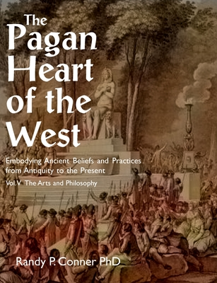 Pagan Heart of the West Vol V: The Arts and Philosophy Cover Image