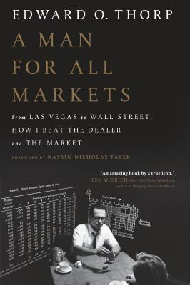 A Man for All Markets: From Las Vegas to Wall Street, How I Beat the Dealer and the Market Cover Image
