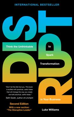 Disrupt: Think the Unthinkable to Spark Transformation in Your Business Cover Image
