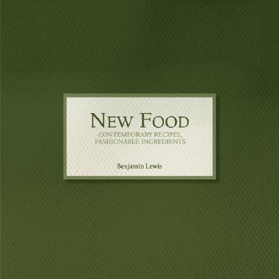 New Food - Contemporary Recipes, Fashionable Ingredients Cover Image