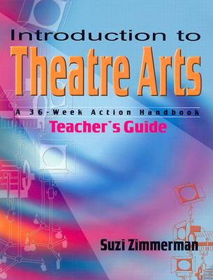 Introduction to Theatre Arts: A 36-Week Action Handbook Cover Image