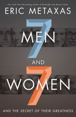 Seven Men and Seven Women: And the Secret of Their Greatness Cover Image