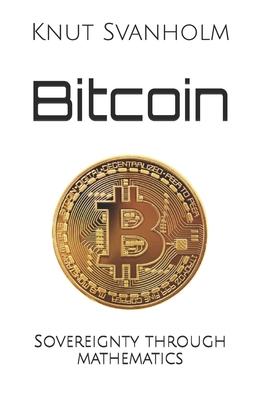 Bitcoin: Sovereignty through mathematics Cover Image