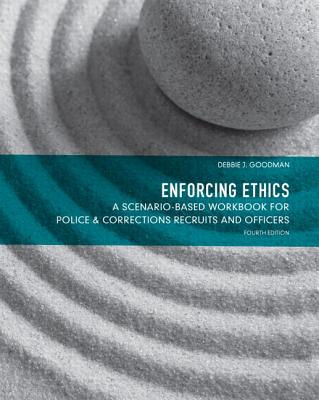 Enforcing Ethics: A Scenario-Based Workbook for Police & Corrections Recruits and Officers Cover Image
