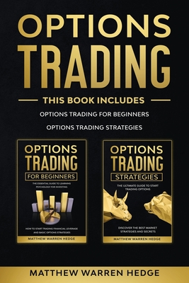 Options Trading: This Book Includes: The Beginners Guide and The Best Strategies to Improve Your Performance Cover Image