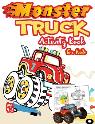Monster Truck Activity Book For Kids Ages 4 8 A Fun Kid Workbook Game For Learning Coloring Dot To Dot Mazes Word Search And More A Fun Activi Brookline Booksmith