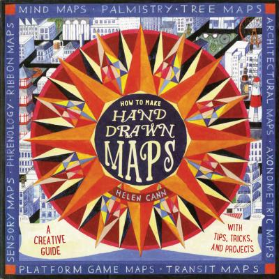 How to Make Hand-Drawn Maps: A Creative Guide with Tips, Tricks, and Projects (Craft Books, Books for Artists, Creative Books) Cover Image