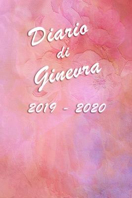 Agenda Scuola 2019 - 2020 - Ginevra: Mensile - Settimanale - Giornaliera - Settembre 2019 - Agosto 2020 - Obiettivi - Rubrica - Orario Lezioni - Appun Cover Image