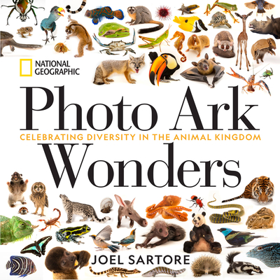 National Geographic Photo Ark Wonders: Celebrating Diversity in the Animal Kingdom Cover Image