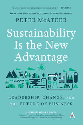 Sustainability Is the New Advantage: Leadership, Change, and the Future of Business Cover Image