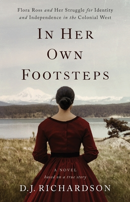 In Her Own Footsteps: Flora Ross and Her Struggle for Identity and Independence in the Colonial West Cover Image