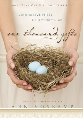 One Thousand Gifts: A Dare to Live Fully Right Where You Are Cover Image