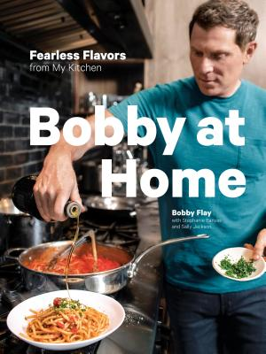 Bobby at Home: Fearless Flavors from My Kitchen: A Cookbook cover