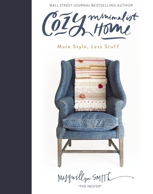 Cozy Minimalist Home: More Style, Less Stuff Cover Image