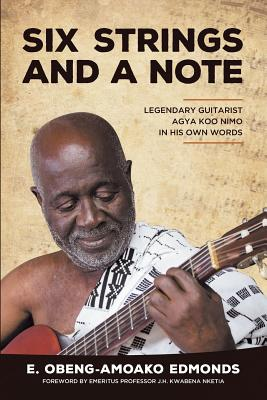 Six Strings and a Note: Legendary Agya Koo Nimo in His Own Words Cover Image
