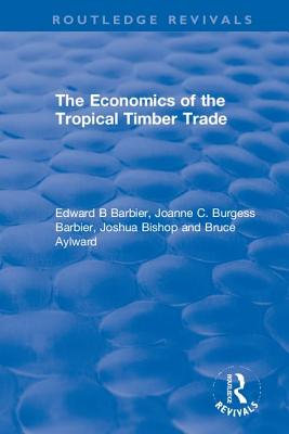 The Economics of the Tropical Timber Trade (Routledge Revivals) Cover Image