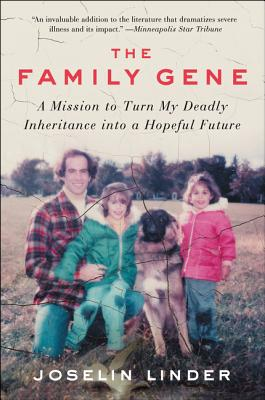 The Family Gene: A Mission to Turn My Deadly Inheritance into a Hopeful Future Cover Image