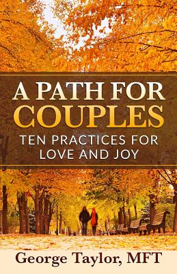 A Path for Couples: Ten Practices for Love and Joy Cover Image