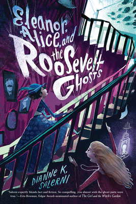 Cover for Eleanor, Alice, and the Roosevelt Ghosts