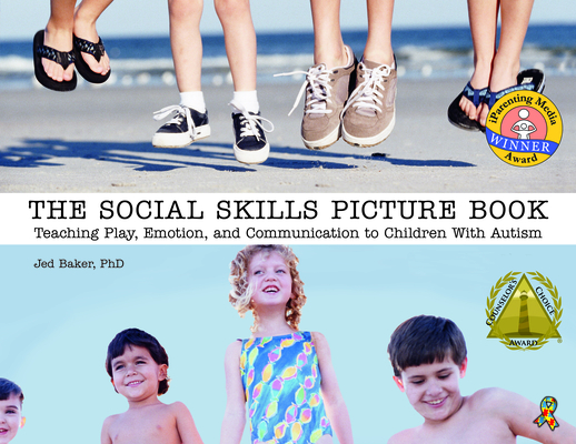 The Social Skills Picture Book: Teaching Communication, Play and Emotion Cover Image