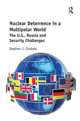 Nuclear Deterrence in a Multipolar World: The U.S., Russia and Security Challenges Cover Image