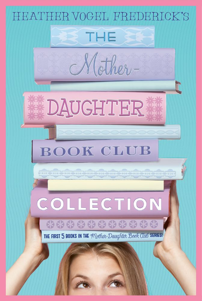 The Mother-Daughter Book Club Collection: The Mother-Daughter Book Club; Much Ado About Anne; Dear Pen Pal, Pies & Prejudice, Home for the Holidays Cover Image