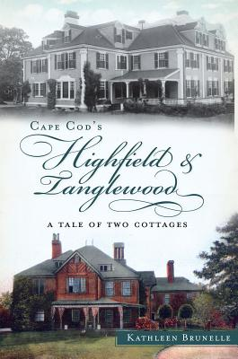 Cape Cod's Highfield and Tanglewood: A Tale of Two Cottages Cover Image